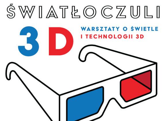 Światłoczuli 3D – warsztaty dla ciekawych świata