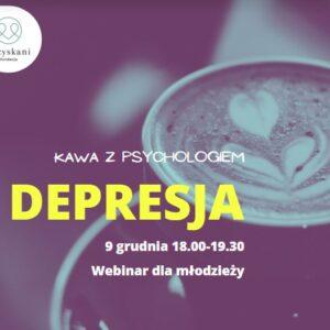 Kawa z psychologiem. Cz 1.: Depresja.