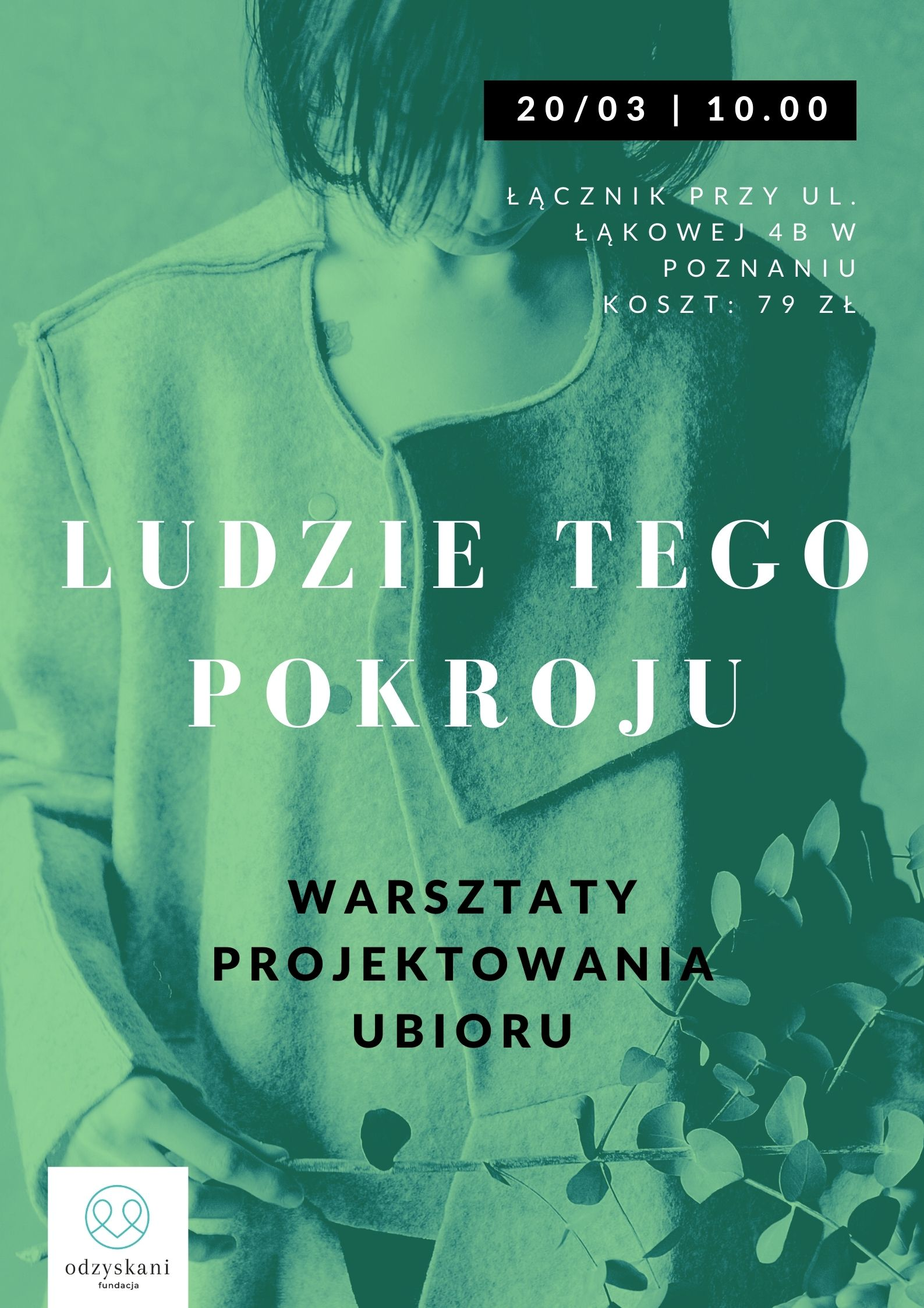 Ludzie tego poKroju to warsztaty dla młodzieży z projektowania odzieży, które organizuje Fundacja Odzyskani. Warsztaty odbywają się w Poznaniu.