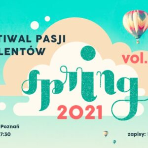 Festiwal Pasji i Talentów SPRING po raz drugi